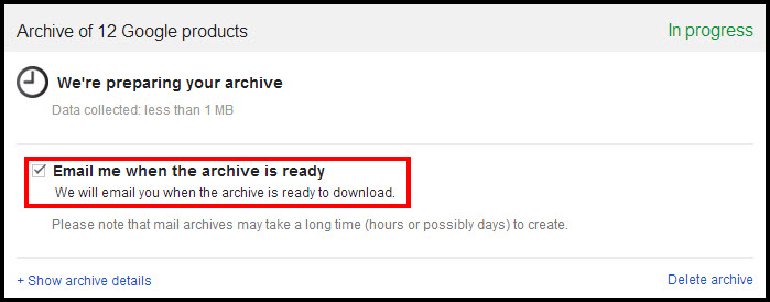 This is an image of the Google Archive progress screen.  The option to receive an email when the archive is complete is circled in red.