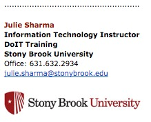 sample stony brook email signature with Julie Sharma; Trainer; DoIT Training; Stony Brook University; Office: 631-632-2934; julie.sharma@stonybrook.edu; stony brook logo